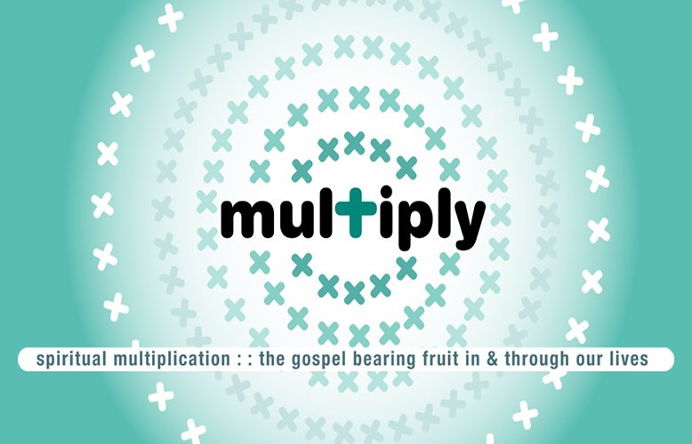 Multiplying Our Lives Through Discipleship